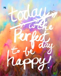 Today is the perfect day to be happy! #happinessday
