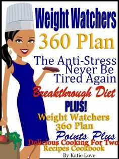 @Debbie Armentor Watchers 360 Plan The Anti-Stress Never Be Tired Again Breakthrough Diet PLUS Weight Watchers 360 Plan Delicious Points Plus Cooking For Two Recipes Cookbook by Katie Love, http://www.amazon.com/dp/B00G04BAJ0/ref=cm_sw_r_pi_dp_JHQGsb0R2MJ4Z