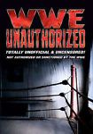 WWE Unauthorized: Totally Unofficial and Uncensored (DVD, 2006) for sale