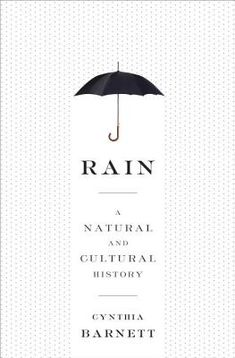 Rain: A Natural and Cultural History | IndieBound