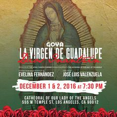 Los Angeles, CA ~ La Virgen de Guadalupe, Dios Inantzin is the story of an indigenous peasant's vision of the Virgin Mary. This beautiful pageant play is performed annually at the Cathedral of Our Lady of Angeles in Downtown LA.  [Adaptación de Evelina Fernández, Dirigida por José Luis Valenzuela]