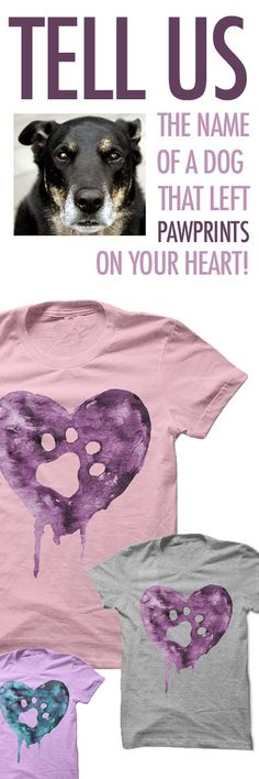 Love this shirt! SO many dogs have left pawprints on my heart!!! http://iheartdogs.com/product/watercolor-heart/?utm_source=PinterestAd_WatercolorHeartNAME&utm_medium=link&utm_campaign=PinterestAd_WatercolorHeartNAME