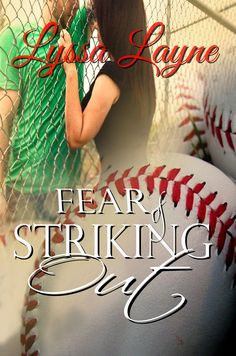 Best Book Boyfriends: RELEASE BLITZ!!! FEAR OF STRIKING OUT...BY LYSSA L...