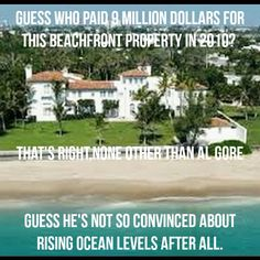 Would you invest that kind of money into a sure loss? Why do these Libs continue to buy beach houses, fly in private jets, and live in huge homes? It's simple, they don't believe what they're preaching; They just know there's a lot of money in it. So don't believe what you hear, believe what you see.