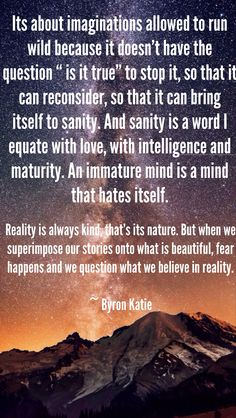 ~ Byron Katie quote