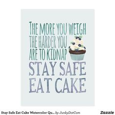 Stay Safe Eat Cake Watercolor Quote Postcard Sept 10 2017 - #zazzle #junkydotcom #gifts
