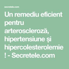 Un remediu eficient pentru arteroscleroză, hipertensiune și hipercolesterolemie! - Secretele.com Good To Know, Natural Remedies, Health Fitness, Healthy, Cosmetics, Medicine, Cholesterol, Therapy, Beauty Products