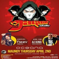 Maundy Thursday: Featuring Jaguar Skills at Oceana, Watford, 127 The Parade, Watford, WD17 1NA, UK on Apr 02, 2015 to Apr 03, 2015 at 10:00pm to 3:30am. Get ready for the biggest Thursday of the year, as Oceana brings you Watford's biggest Maundy Thursday session Jaguar Skills Headlines a HUGE Line Up on the Main Stage! It's a KISS Takeover with the first lady of Kisstory Neev in the Disco and Kiss 100's AJ King in Barcelona. Category: Nightlife Price: £10