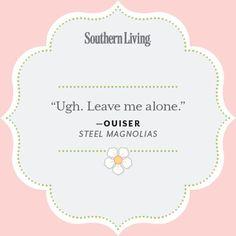 Our Favorite Steel Magnolias Quotes