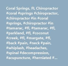 Coral Springs, FL Chiropractor #coral #springs #chiropractor, #chiropractor #in #coral #springs, #chiropractor #in #tamarac, #fl, #tamarac, #fl, #parkland, #fl, #coconut #creek, #fl, #margate, #fl, #back #pain, #neck #pain, #whiplash, #headaches, #spinal #decompression, #acupuncture, #herniated #disc #dr. #david #bass, #coral #springs, #fl, #florida…