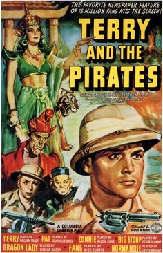 Terry and the Pirates was the film serial released by Columbia. It was based on the comic strip Terry and the Pirates created by Milton Caniff. 1940s Movies, Old Movies, Vintage Movies, Old Movie Posters, Film Posters, Vintage Posters, Cinema Posters, Music Posters, Art Posters