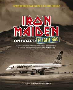 Iron Maiden: On Board Flight 666 by John McMurtrie. $23.60. Publisher: Orion Publishing (June 1, 2013). Author: John McMurtrie. Publication: June 1, 2013. 256 pages. Save 41% Off!