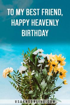 Wishing a BFF a happy birthday in heaven
