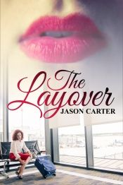 Today's Book of the Day is *The Layover* by Jason Carter. What happens when casual conversation over drinks shifts to an invitation for something more? Where will David, a once happily married man in a now not-so-happy marriage, draw the line? Will he draw one? Or more important, could he keep from crossing it? This book earned a full 4/4 from the official OnlineBookClub.org review team. It has a perfect 5/5 on Amazon. http://forums.onlinebookclub.org/shelves/book.php?id=53329
