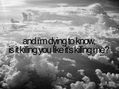 """sweet """"I'm dying to know if its killing you like its killing me"""" or am I just a memory? taylor swift - the story of us - love tihis song Taylor Lyrics, Taylor Swift Quotes, Cool Lyrics, Music Lyrics, Lyric Quotes, Me Quotes, Hurt Quotes, Girly Quotes, Quotable Quotes"""