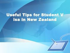 Useful Tips for Student Visa Applicant in New Zealand