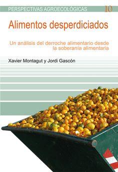Alimentos desperdiciados : un análisis del derroche alimentario desde la soberanía alimentaria (2014)