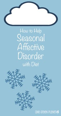 http://onegr.pl/1wC4SMQ #vegan #vegetarian #seasonalaffectivedisorder #diet #health #tips #winter