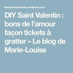 DIY Saint Valentin : bons de l'amour façon tickets à gratter – Le blog de Marie-Louise