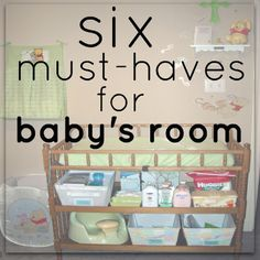 Six must haves for the baby room!