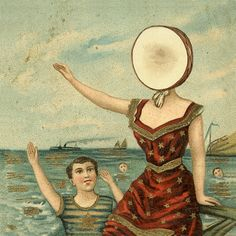 Geez. Neutral Milk Hotel ! The enigmatic cover of one of the most moving, emotional, and riveting albums of all time.. . .
