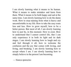I am slowly learning what it means to be human. Poem Quotes, Words Quotes, Wise Words, Motivational Quotes, Life Quotes, Inspirational Quotes, Sayings, Qoutes, Life Is Too Short Quotes