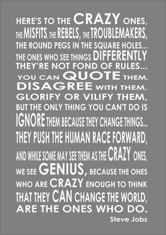 Here& To The Crazy Ones, The Misfits Steve Jobs Words Inspiring Quote Sign Quotes, Motivational Quotes, Inspirational Quotes, Care Quotes, Wisdom Quotes, Misfits Quotes, Leadership Quotes, Steve Jobs, Quote Prints