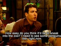 I need to see some penguins, like right now. How I Met Your Mother