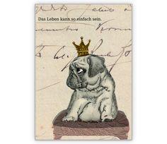 Mutmacher Karte: Das Leben kann so einfach sein - http://www.1agrusskarten.de/shop/mutmacher-karte-das-leben-kann-so-einfach-sein/    00020_0_1393, Aufmunterung, Beistands Karten, Grußkarte, Hund, Klappkarte, Krone, Mops, Not00020_0_1393, Aufmunterung, Beistands Karten, Grußkarte, Hund, Klappkarte, Krone, Mops, Not