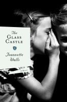 BOOK DISCUSSION KIT The glass castle : a memoir