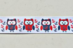 Nautical Patriotic owls on white 7/8 grosgrain by ribbonrevelry, $1.59  https://www.etsy.com/listing/130677673/nautical-patriotic-owls-on-white-78?ref=sr_gallery_19&ga_order=date_desc&ga_view_type=gallery&ga_page=16&ga_search_type=all