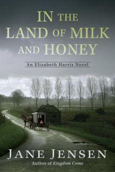 In the land of milk and honey : an Elizabeth Harris novel / Jane Jensen.