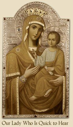 """Theotokos Icon """"She Who is Quick to Hear""""- Miraculous icon of the Mother of God, has been especially helpful to infertile couples who have been unable to conceive.  Resides at St. Tikhon's Monastery in South Canaan, PA."""