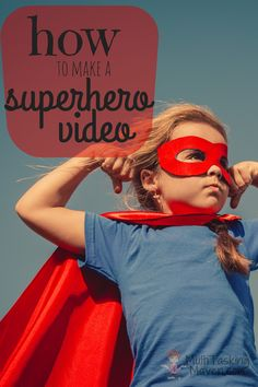 Ever wondered how to make a superhero video? it is easier than you think! Materials for how to make a superhero video are easy, and creativity abounds.  Step by Step Here:  http://multitaskingmaven.com/how-to-make-a-superhero-video/