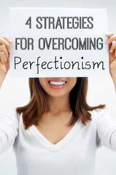 4 Strategies for Overcoming Perfectionism - http://positivelybeautiful.net/overcoming-perfectionism.html