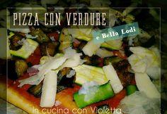 In Cucina Con Violetta: Le mie pizze speciali con Bella Lodi