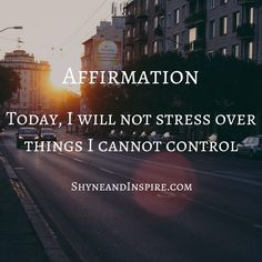 The only thing you have control over is your behavior. Stressing over things not in your control does you no favors. Save that energy for improving yourself.