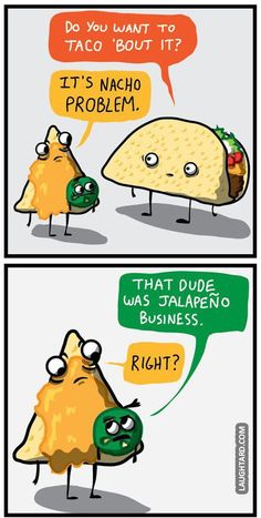 Lets taco bout it. #lol #laughtard #lmao #funnypics #funnypictures #humor…