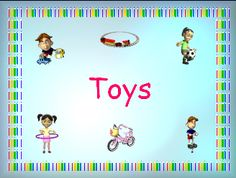 Toys - how do toys move, old and new toys - power points and worksheets