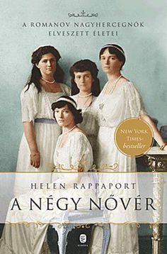 Helen Rappaport: A négy nővér Tsar Nicholas, Trauma, Books Online, Tarot, Movie Posters, Clean Eating, Films, Google, Shop
