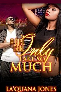 A Girl Can Only Take So Much by La'Quana Jones http://www.amazon.com/dp/B00YYCFZCS/ref=cm_sw_r_pi_dp_4OpIvb0EVMPHB