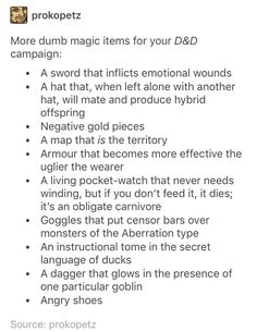 Magic items for DnD.armor for the ugly, angry shoes,tome in the language of ducks, and my favorite: a sword that inflicts emotional wounds Dungeons And Dragons Memes, Dungeons And Dragons Homebrew, Dungeons And Dragons Miniatures, Writing Tips, Writing Prompts, Story Prompts, Dnd Stories, Pen & Paper, Dragon Memes