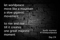 #peace #worldpeace #poem #poetry #wisdom #100daysofpeace www.keedymarmye.com