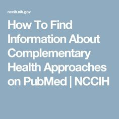 How To Find Information About Complementary Health Approaches on PubMed | NCCIH