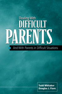 Parent Trap: Achieving Success with Difficult Parents & Difficult Situations