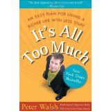 It's All Too Much: An Easy Plan for Living a Richer Life with Less Stuff (Paperback)By Peter Walsh