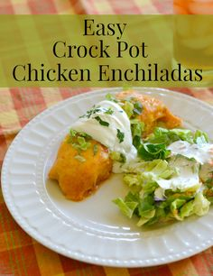 Easy Crock Pot Enchiladas