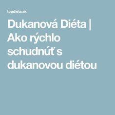Dukanová Diéta | Ako rýchlo schudnúť s dukanovou diétou