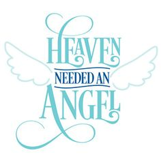 Silhouette Design Store - View Design heaven needed an angel Silhouette Cameo Projects, Silhouette Design, Heaven Quotes, Angel Quotes, Silhouette Online Store, Memories Quotes, In Loving Memory, Sympathy Cards, Vinyl Designs
