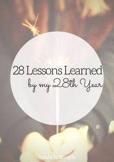 28 Lessons Learned by my 28th Year – ScaleitSimple